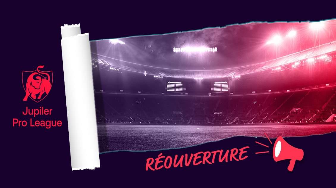 Pro League stades réouverture