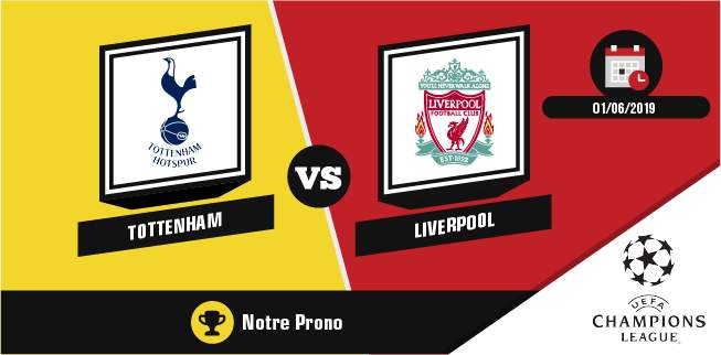 Pronostic Tottenham Liverpool samedi 1er juin 2019 finale Ligue des Champions