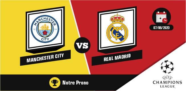 Pronostic Manchester City Real Madrid vendredi 8 août 2020 8èmes de finale Ligue des Champions